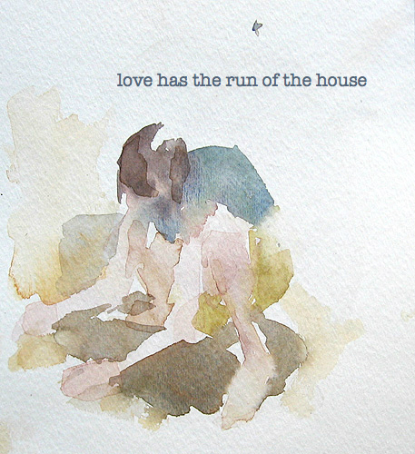 Love Has the Run of the House